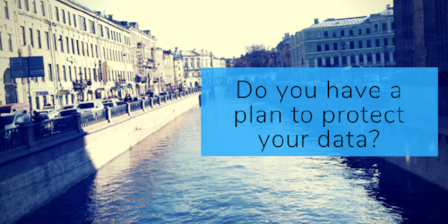 Do you have a plan to protect your data? - Disaster Recovery, Backup