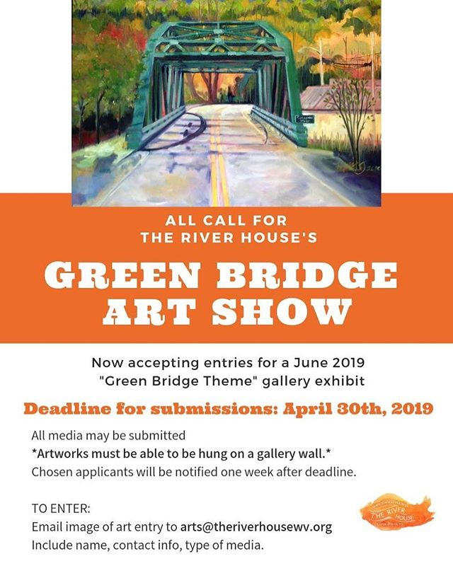 "Have a work of art about our town's beloved bridge or interested in creating one? Be a part of June's ""Green Bridge"" themed gallery exhibit at The River House. . ENTER an image of your work by emailing: arts@theriverhousewv.org . A wide variety of media will be considered. Artworks must be hangable on a gallery wall. . DEADLINE for submission: April 30th, 2019"