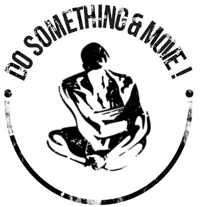 Do something and move!