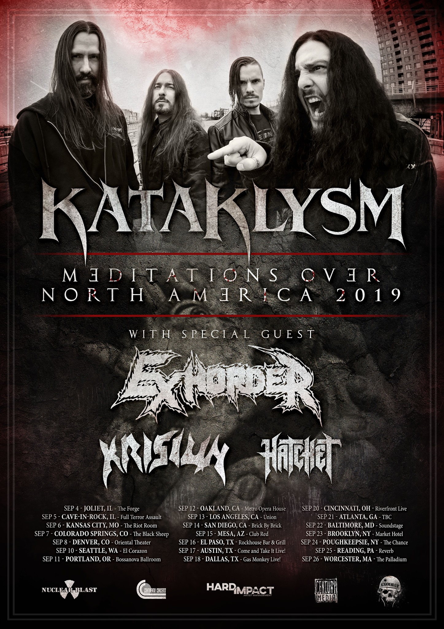 EXHORDER  North American Tour Dates (w/ KATAKLYSM ):  Sep 4 – Joliet, IL – The Forge Sep 5 – Cave-In-Rock, IL – Full Terror Assault Sep 6 – Kansas City, MO – The Riot Room Sep 7 – Colorado Springs, CO – The Black Sheep Sep 8 – Denver, CO – Oriental Theater Sep 10 – Seattle, WA – El Corazon Sep 11 – Portland, OR – Bossanova Ballroom Sep 12 – Oakland, CA – Metro Opera House Sep 13 – Los Angeles, CA – Union Sep 14 – San Diego, CA – Brick By Brick Sep 15 – Mesa, AZ – Club Red Sep 16 – El Paso, TX – Rockhouse Bar & Grill Sep 17 – Austin, TX – Come and Take It Live! Sep 18 – Dallas, TX – Gas Monkey Live! Sep 20 – Cincinnati, OH – Riverfront Live Sep 21 – Atlanta, GA – The Masquerade Sep 22 – Baltimore, MD – Soundstage Sep 23 – Brooklyn, NY – Market Hotel Sep 24 – Poughkeepsie, NY – The Chance Sep 25 – Reading, PA – Reverb Sep 26 – Worcester, MA – The Palladium