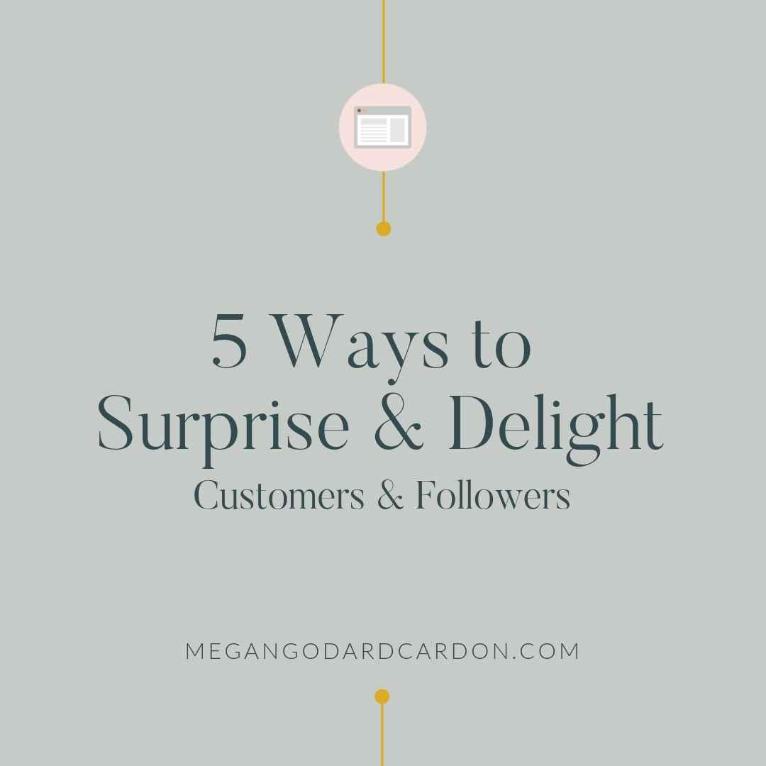 5-ways-to-surprise-and-delight-customers-and-followers-megangodardcardon.com.jpg