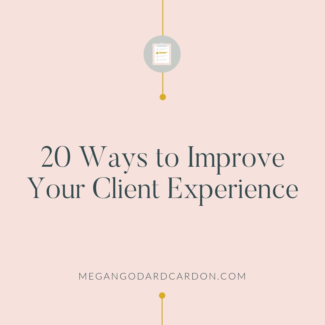 20-ways-to-improve-your-client-experience-megangodardcardon.jpg