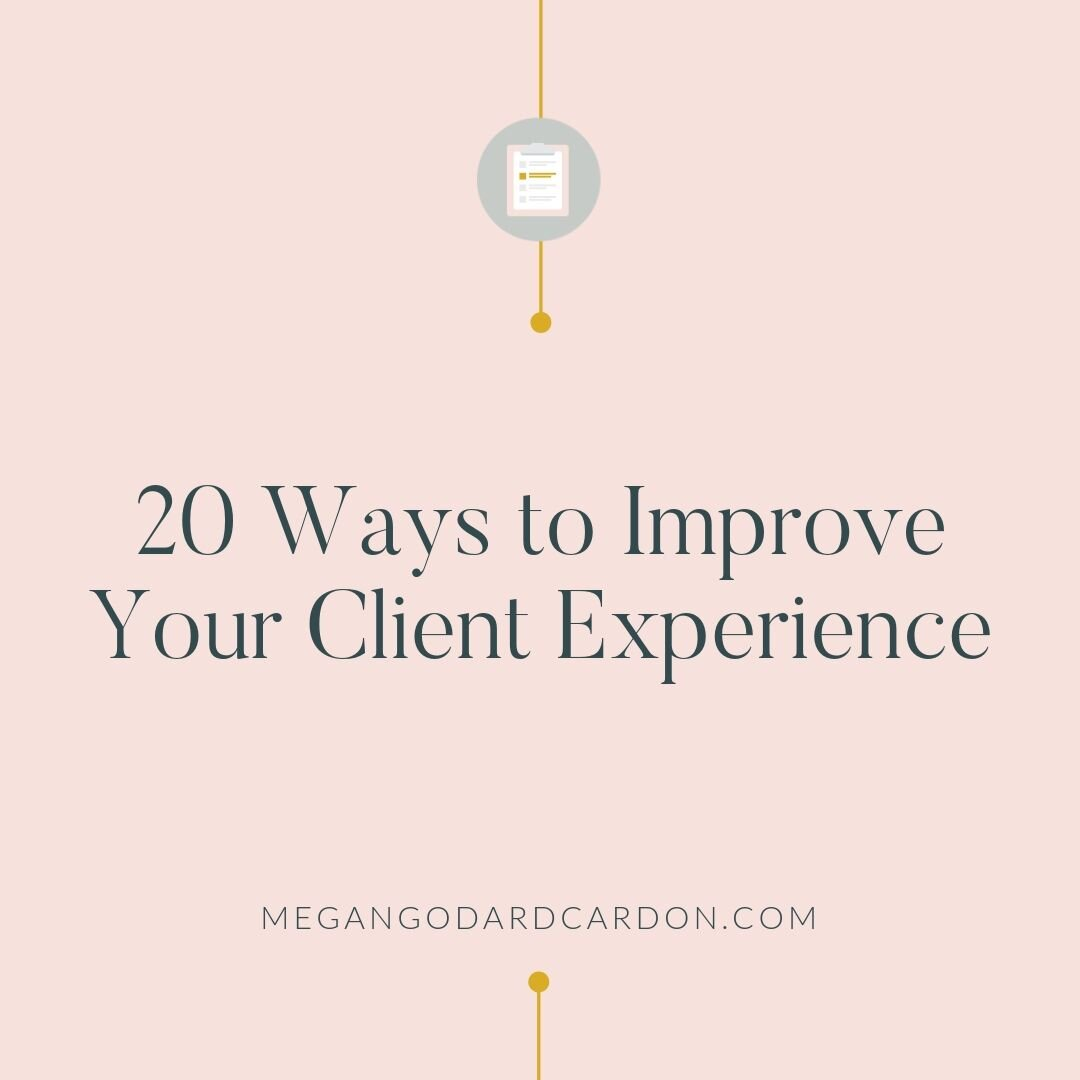 20-ways-to-improve-your-client-experience-megangodardcardon.jpg