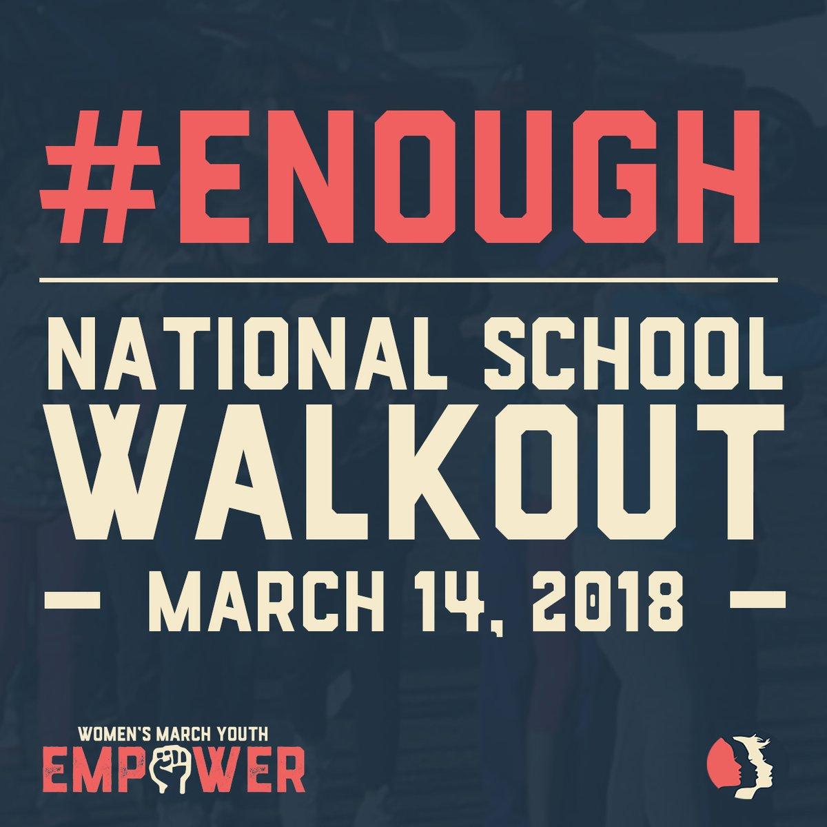3-14-18: National School Walkout - Women's March Youth EMPOWER is calling for students, teachers, school administrators, parents and allies to take part in a #NationalSchoolWalkoutfor 17 minutes at 10am across every time zone on March 14, 2018 to protest Congress' inaction to do more than tweet thoughts and prayers in response to the gun violence plaguing our schools and neighborhoods. We need action. Students and allies are organizing the national school walkout to demand Congress pass legislation to keep us safe from gun violence at our schools, on our streets and in our homes and places of worship.Students and staff have the right to teach and learn in an environment free from the worry of being gunned down in their classrooms or on their way home from school.Parents have the right to send their kids to school in the mornings and see them home alive at the end of the day.We are not safe at school. We are not safe in our cities and towns. Congress must take meaningful action to keep us safe and pass federal gun reform legislation that address the public health crisis of gun violence. We want Congress to pay attention and take note: many of us will vote this November and many others will join in 2020. Join us in saying #ENOUGH!Add your event to the map or find one near you here: https://www.actionnetwork.org/event_campaigns/enough-national-school-walkout