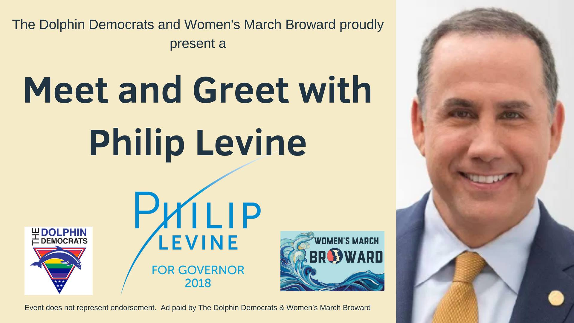6-24-2018: Meet and Greet with Philip Levine - The Dolphin Democrats & Women's March - Broward Chapterproudly present a Meet & Greet with Philip Levine for Governor. Come and take advantage of this unique opportunity to meet the candidate before the primary election.Sunday, June 24, 20185:30pm - 7:00pmChardees LoungeWilton ManorsThis event is paid for and organized by the Dolphin Democrats and the Women's March - Broward Chapter and does not represent endorsement of the candidate.