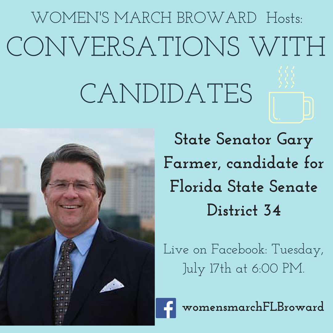 7-17-18: Conversations with Candidates: Episode Two - Episode Two of our Conversations with Candidates will be with Gary Farmer for Florida Senate District 34. We can't wait to hear from Gary about his race for State Senate and his platform to help the people in District 34. See you Tuesday at 6:00 PM as we go LIVE on Facebook. ✊🌴❤️#conversationswithcandidates #womensmarchbroward #womensmarchflorida #garyfarmer #browardcounty #broward #district34 #floridasenate #2018midterms #2018 #powertothepolls #florida