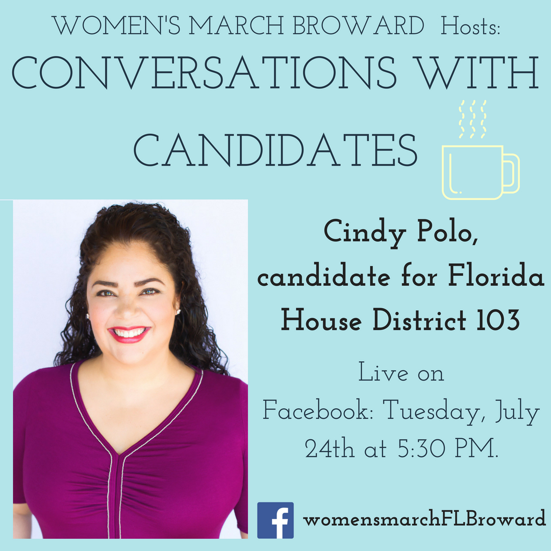 7-24-18: Conversations with Candidates - Join us for our Conversations with Candidates with Cindy Polo for Florida House District 103. We can't wait to hear from Cindy about her race for State House and her platform to help the people in District 103. See you Tuesday at 5:30 PM as we go LIVE on Facebook. ✊🌴❤️#conversationswithcandidates #womensmarchbroward #womensmarchflorida #cindypolo #browardcounty #broward #district103 #floridahouse #2018midterms #2018 #powertothepolls #florida