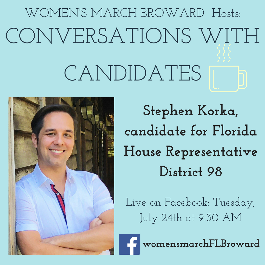 7-24-18: Conversations with Candidates - Join us for our Conversations with Candidates with Stephen Korka for Florida House District 98. We can't wait to hear from Stephen about his race for State House and his platform to help the people in District 98. See you Tuesday at 9:30 AM as we go LIVE on Facebook. ✊🌴❤️#conversationswithcandidates #womensmarchbroward #womensmarchflorida #stephenkorka #browardcounty #broward #district98 #floridahouse #2018midterms #2018 #powertothepolls #florida