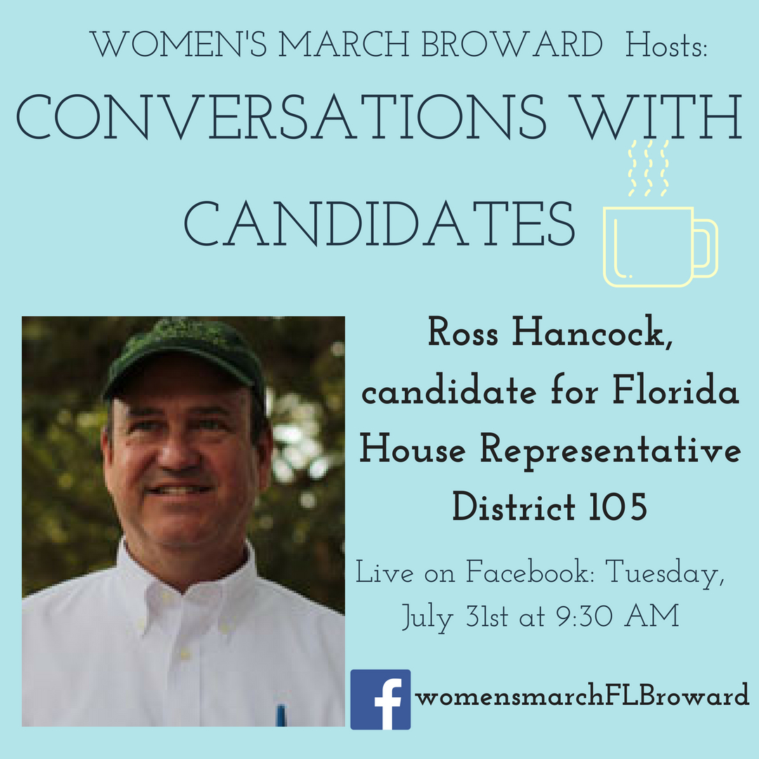 7-31-18: Conversations with Candidates - Join us for our Conversations with Candidates with Ross Hancock for Florida House District 105. We can't wait to hear from Ross about his race for State House and his platform to help the people in District 105. See you Tuesday at 9:30 AM as we go LIVE on Facebook. ✊🌴❤️#conversationswithcandidates #womensmarchbroward #womensmarchflorida #RossHancock #browardcounty #broward #district105 #floridahouse #2018midterms #2018 #powertothepolls #florida