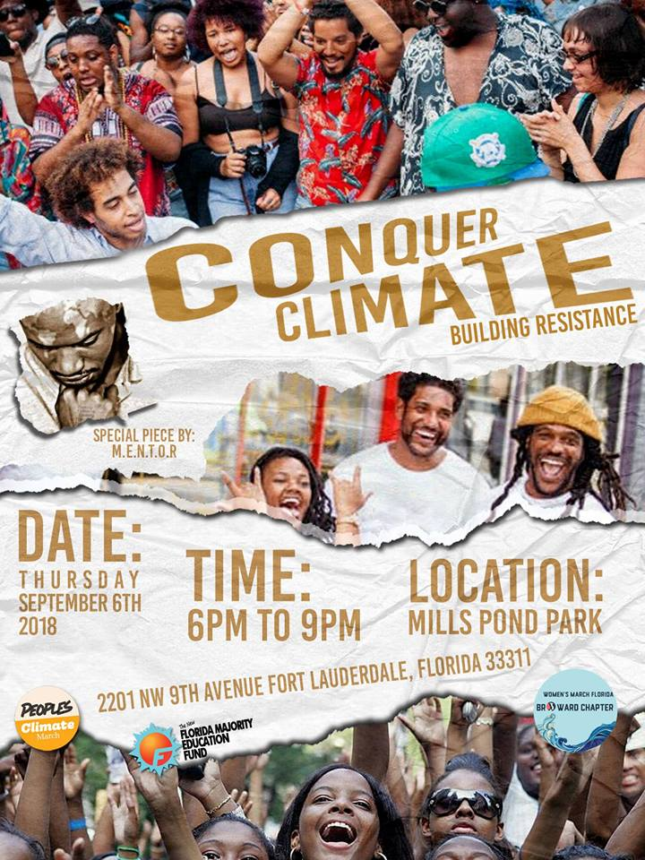 9-6-18: Conquer Climate Building Resistance - Join us for a powerful meeting of Indigenous people, frontline communities, immigrants, people of color, people of faith, young people, Floridians, and people from across the world who demand real climate justice, and jobs. Food and live entertainment will be plentiful! Come on out and bring a friend!