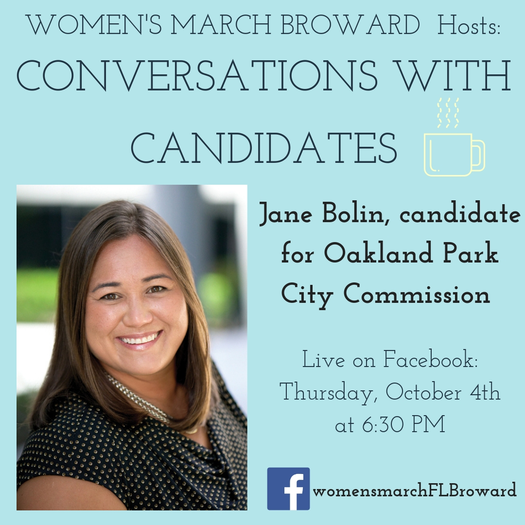 10-04-18: Conversations with Candidates - Tune in to Conversations with Candidates on Thursday, October 4th at 6:30 PM when we go LIVE on Facebook with a conversation with Jane Bolin, candidate for Oakland Park City Commissioner! We look forward to talking to Jane! #conversationswithcandidates #womensmarchbroward #womensmarchflorida #janebolin #browardcounty #broward #citycommission #GOTV #powertothepolls #florida #oaklandpark