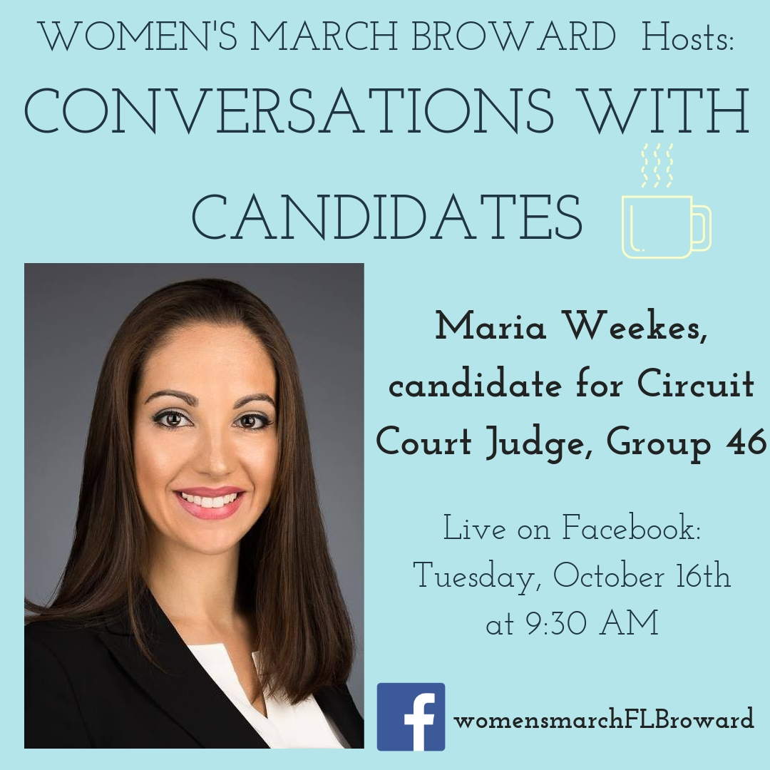 10-16-18: Conversations with Candidates - Tune in to Conversations with Candidates on Thursday, October 4th at 6:30 PM when we go LIVE on Facebook with a conversation with Maria Weekes, candidate for Circuit Court Judge, Group 46! We look forward to talking to Maria! #conversationswithcandidates #womensmarchbroward #womensmarchflorida #mariaweekes #browardcounty #broward #circuitcourtjudge #GOTV #powertothepolls #florida