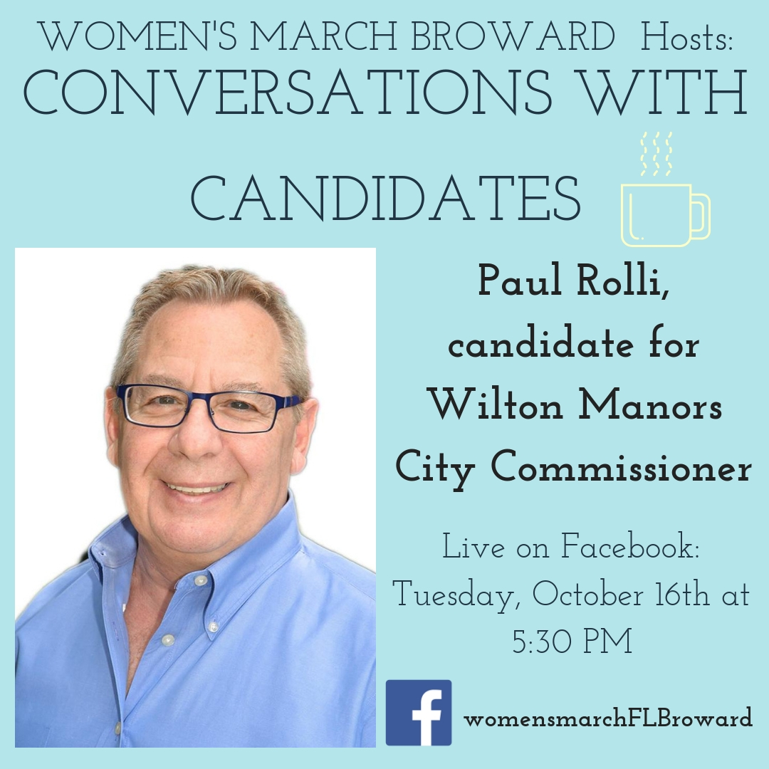10-16-18: Conversations with Candidates - Tune in to Conversations with Candidates on Tuesday, October 16th at 5:30 PM when we go LIVE on Facebook with a conversation with Paul Rolli, candidate for Wilton Manors City Commissioner! We look forward to talking to Paul! ✊🌴❤️ #conversationswithcandidates #womensmarchbroward#womensmarchflorida #paulrolli #browardcounty #broward#citycommissioner #GOTV #powertothepolls #florida #wiltonmanors