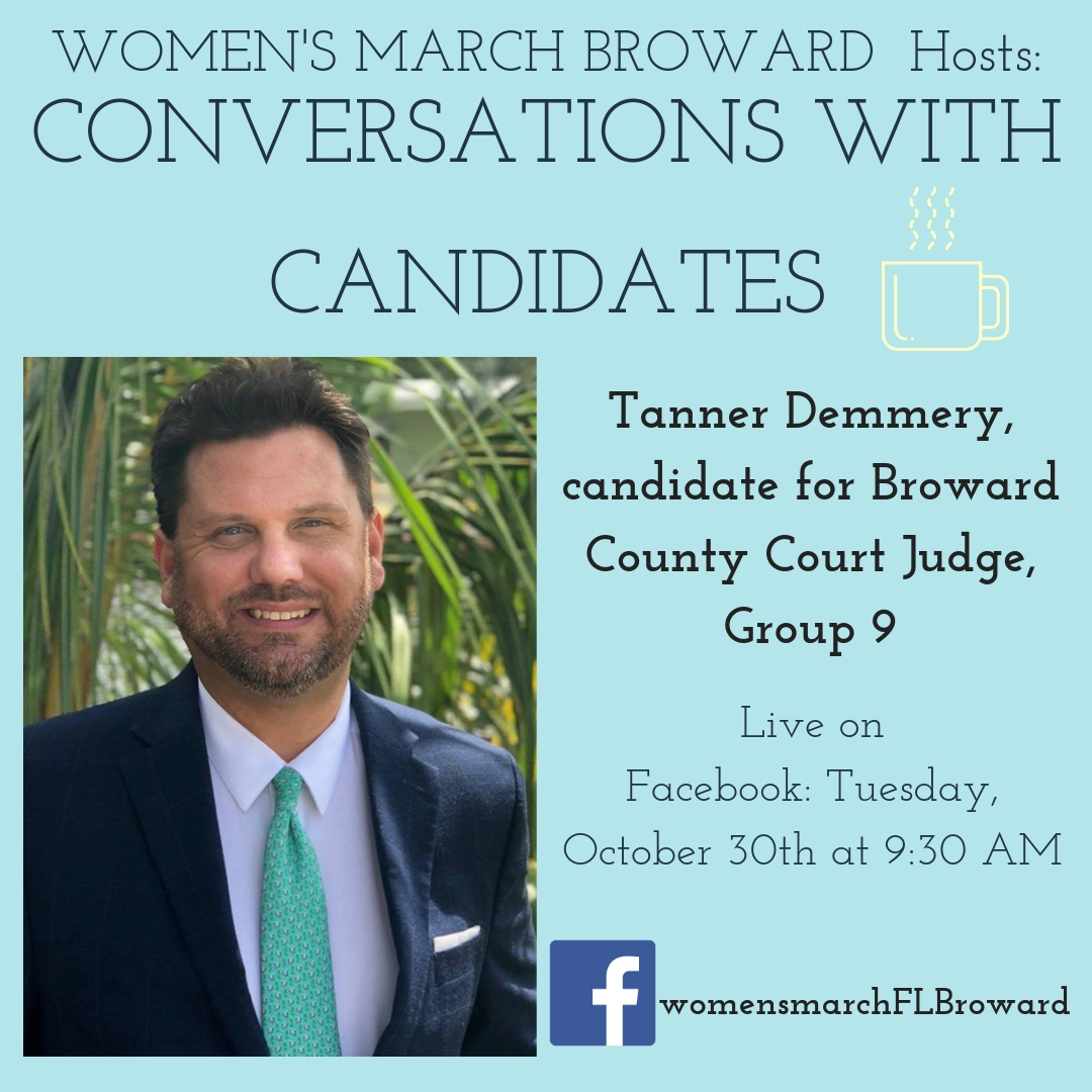 10-30-18: Conversations with Candidates - Tune in to Conversations with Candidates on Tuesday, October 30th at 9:30 AM when we go LIVE on Facebook with a conversation with Tanner Demmery for Broward County Court Judge, Group 9! We look forward to talking to Tanner! ✊🌴❤️ #conversationswithcandidates#womensmarchbroward #womensmarchflorida #tannerdemmery#browardcounty #broward #browardcountycourt #group9 #GOTV#powertothepolls #florida
