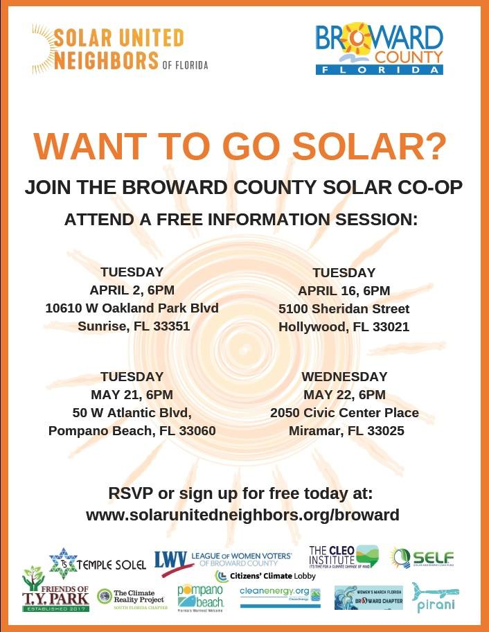 Broward County Solar Co-Op Info Session - Neighbors across Broward County can join the Broward County Solar Co-op. Co-op participants work with the help of Solar United Neighbors to make it easier to save money on the purchase of solar panels, while building a community of local solar supporters. Join us for a free information session to learn about solar energy, as well as how the co-op simplifies the process of going solar while providing a discount through its bulk purchasing power.Tickets: https://secure.everyaction.com/frl0W8PCEE26ZOxEyGfKwg2?fbclid=IwAR1GnP2_18MJVwT0vNXzLuLYpAe2sPwd0aFzzOKKU3NxFq1KYM02-c7dmeA