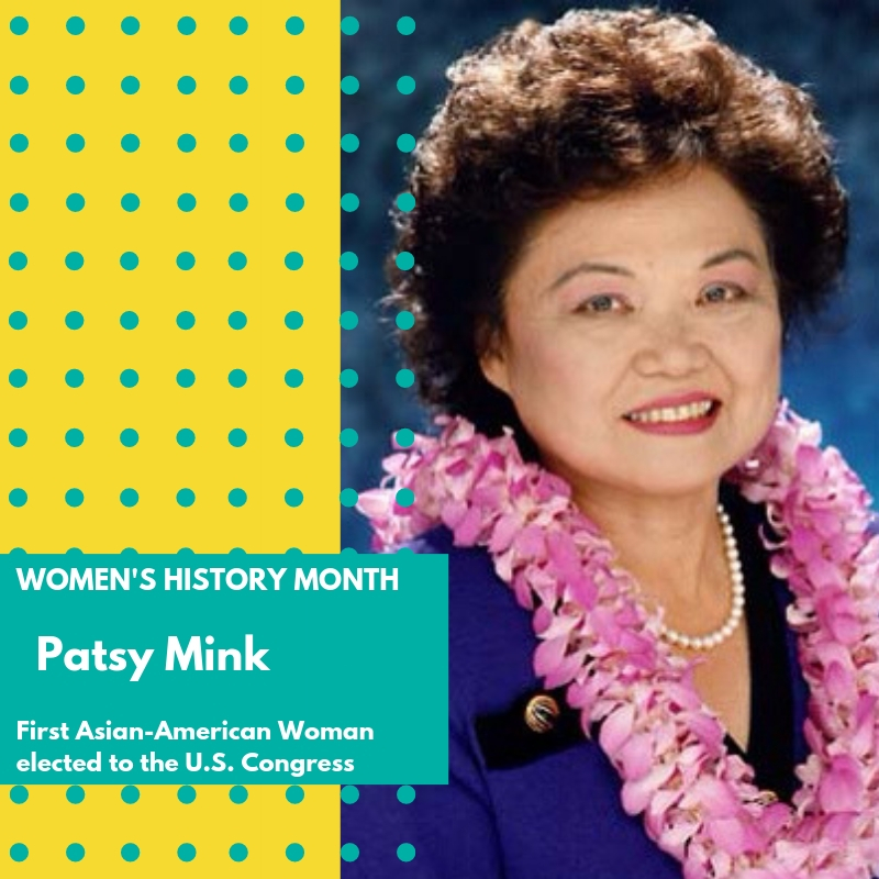 Day 27: Patsy Mink - Patsy Matsu Takemoto Mink was an American lawyer and politician from the U.S. State of Hawaii. Mink was a third generation Japanese American and member of the Democratic Party. She also was the Assistant Secretary of State for Oceans and International Environmental and Scientific Affairs.While at the University of Nebraska, Mink faced discrimination. The university had a long-standing racial segregation policy whereby students of color lived in different dormitories from the white students. This annoyed Mink, and she organized and created a coalition of students, parents, administrators, employees, alumni, sponsoring businesses and corporations to change this policy. She was elected president of the Unaffiliated Students of the University of Nebraska, a
