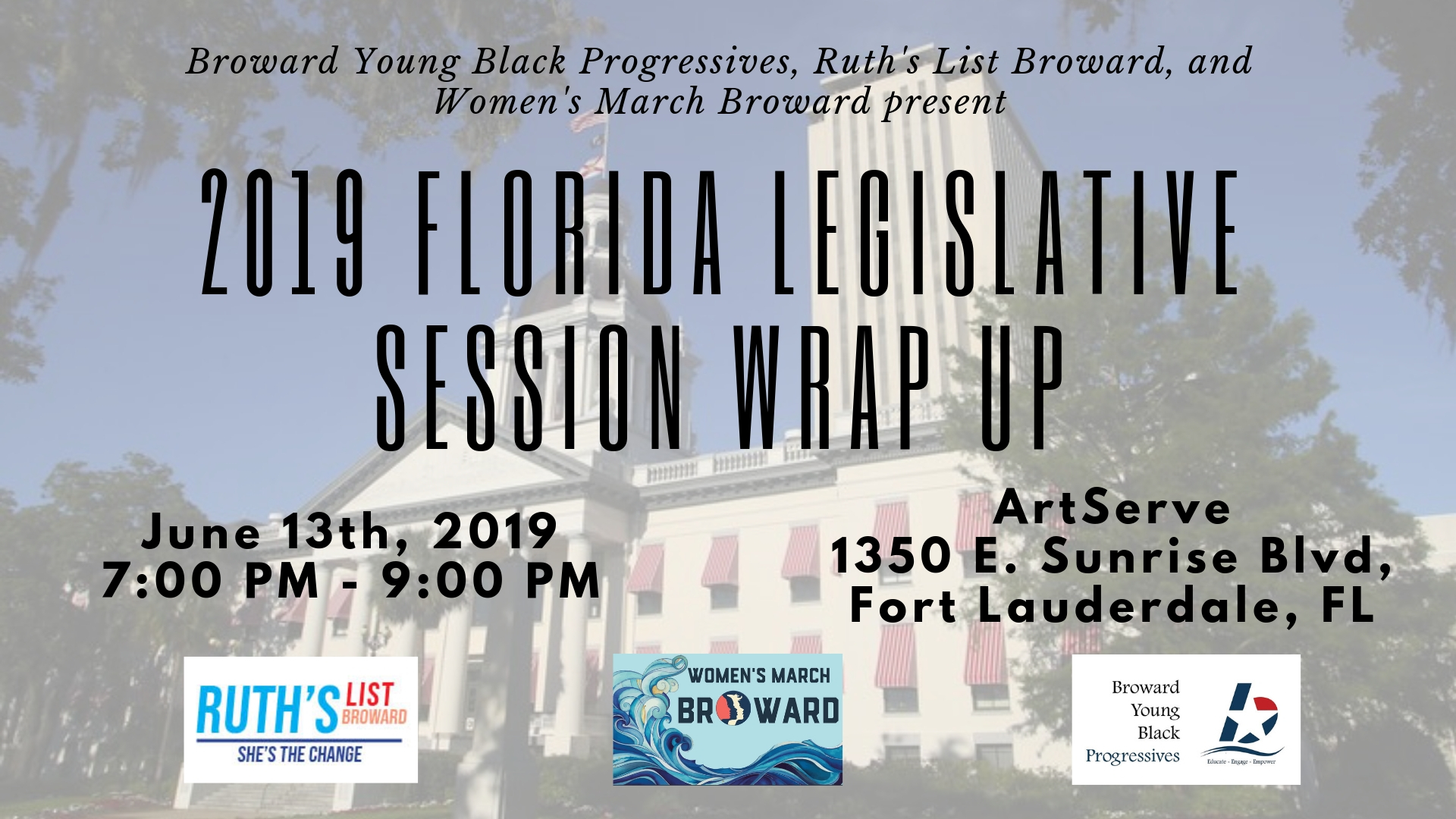 6-13-19: 2019 Florida Legislative Session Wrap Up - Join Women's March Broward, Ruth's List Broward, and Broward Young Black Progressives for an in-depth conversation on 2019 priority legislation that will impact our communities.