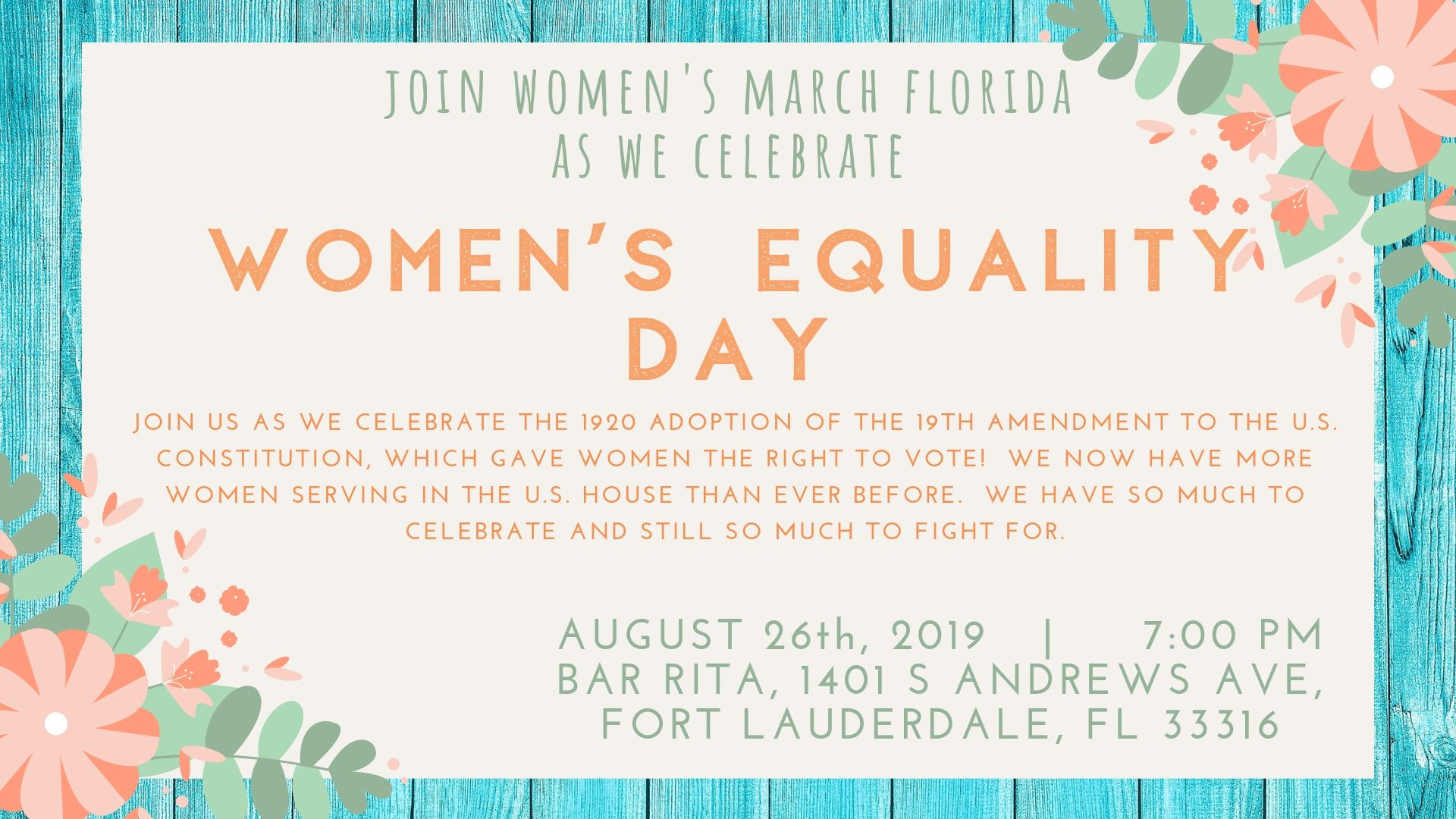 8-26-19: Women's Equality Day Fun-Raiser - We've marched, we've rallied, we've lobbied, and we're ready for 2020! Join Women's March Florida Chapter's through out the state to celebrate Women's Equality Day so we can hit the ground running for our Session of Action! All funds are being raised to support Women's March Florida and Women's March Broward for our February 2020 Tallahassee Lobby Day.One ticket includes one drink and a button of your choice! We hope to see you there!Community and Business Sponsorship Opportunities available. Contact Hillary Dougherty: hillary@womensmarchfl.org.