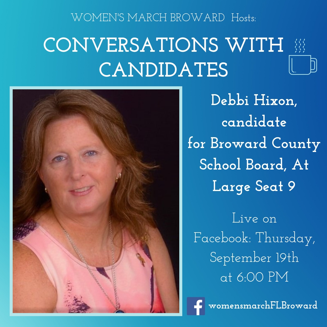 9-19-19: Conversations with Candidates - We are excited to have Debbi Hixon sit down with us for Conversations with Candidates. Debbi is running for Broward County School Board, At Large Seat 9 in 2020. Tune in to Facebook for our LIVE conversation with Debbi on September 19th at 6:00 PM. ✊🌴❤️#conversationswithcandidates #womensmarchbroward #womensmarchflorida #browardcounty #broward #browardcountyschoolboard #2020election #GOTV #powertothepolls #florida #schoolboard #debbihixon