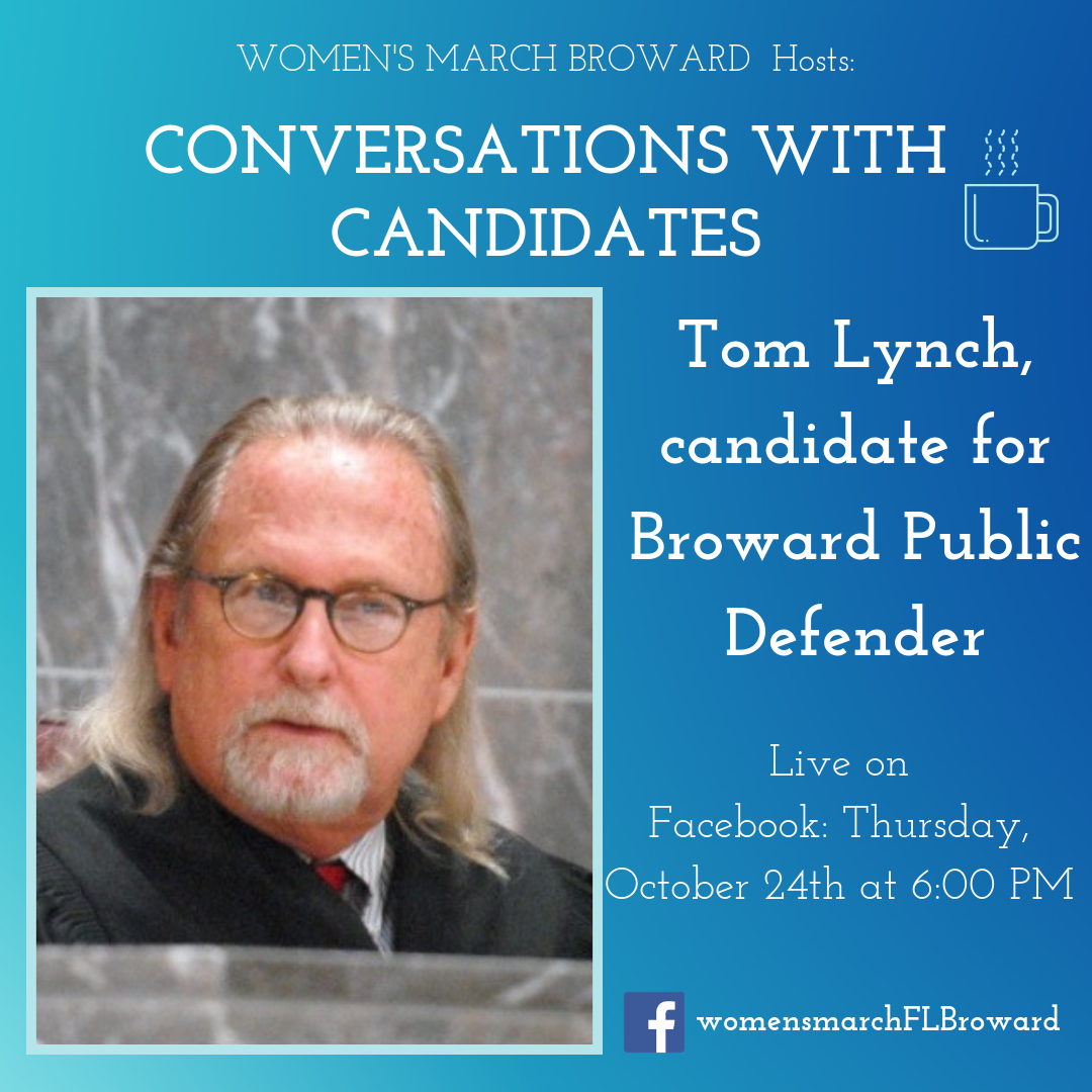 10-24-19: Conversations with Candidates - We are excited to have Tom Lynch sit down with us for Conversations with Candidates. Tom is running for Broward County Public Defender in 2020. Tune in to Facebook for our LIVE conversation with Tom on October 24th at 6:00 PM. ✊🌴❤️#conversationswithcandidates #womensmarchbroward #womensmarchflorida #browardcounty #broward #browardcountypublicdefender #2020election #GOTV #powertothepolls #florida #publicdefender #tomlynch
