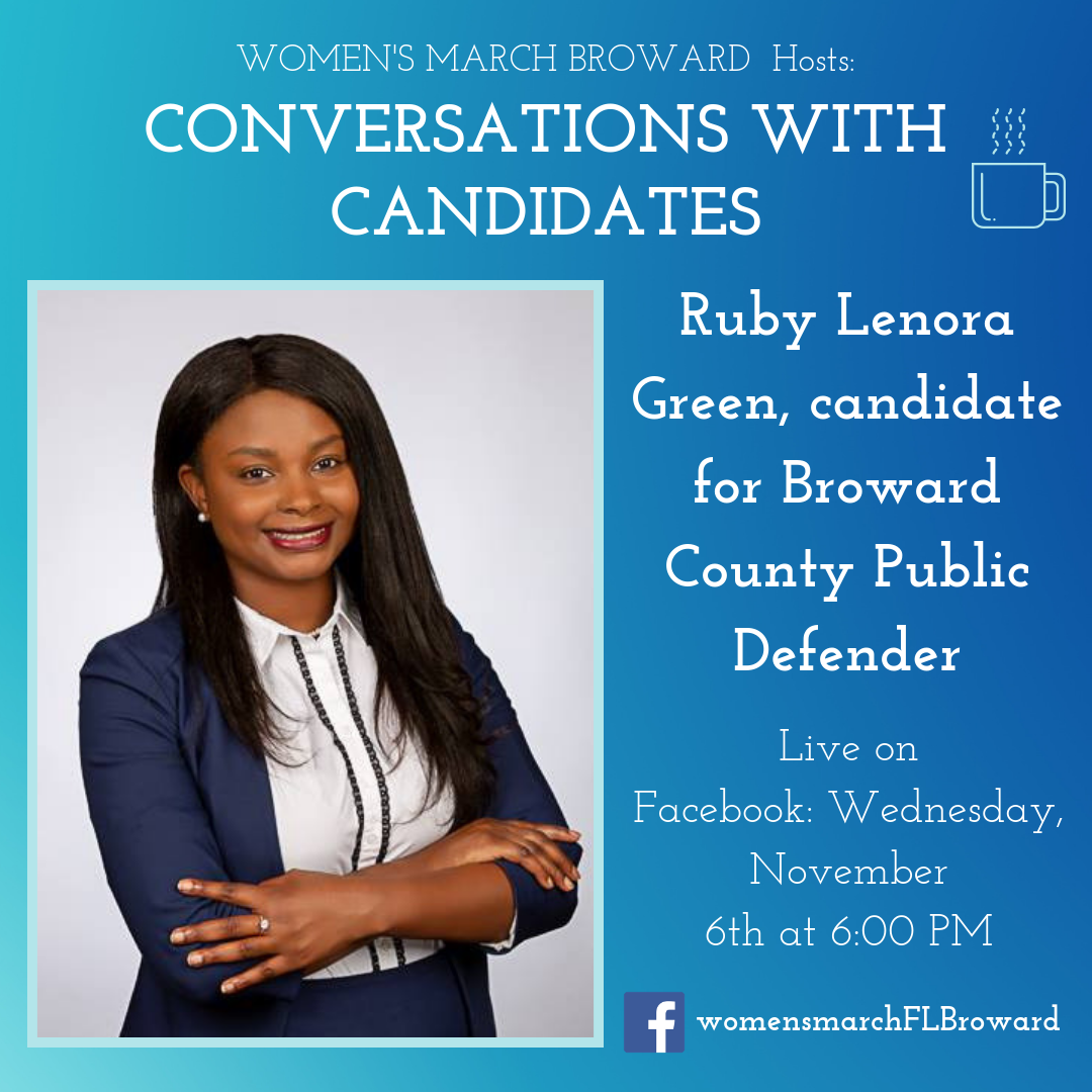 11-06-19: Conversations with Candidates - We are excited to have Ruby Lenora Green sit down with us for Conversations with Candidates. Ruby is running for Broward County Public Defender in 2020. Tune in to Facebook for our LIVE conversation with Ruby on November 6th at 6:00 PM. ✊🌴❤️#conversationswithcandidates #womensmarchbroward #womensmarchflorida #browardcounty #broward #browardcountypublicdefender #2020election #GOTV #powertothepolls #florida #publicdefender #rubylenoragreen