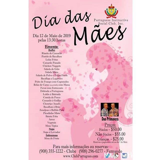 Este domingo, dia das Mães. Venham celebrar connosco no PISC! Façam a suas reservas (908) 296-0277