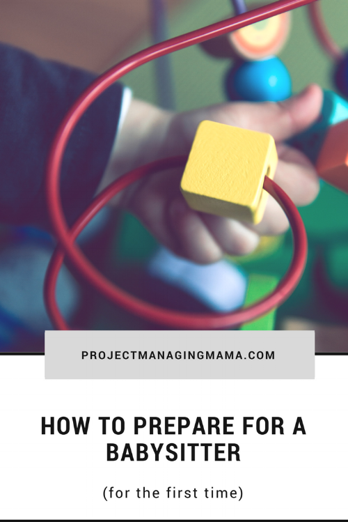How to Prepare for Babysitter (for the first time) | Project Managing Mama