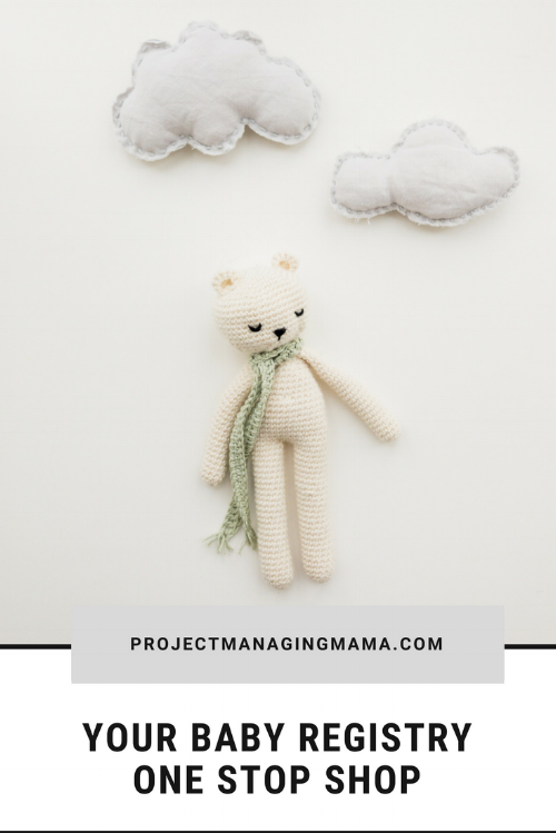 Your Baby Registry One Stop Shop | Project Managing Mama