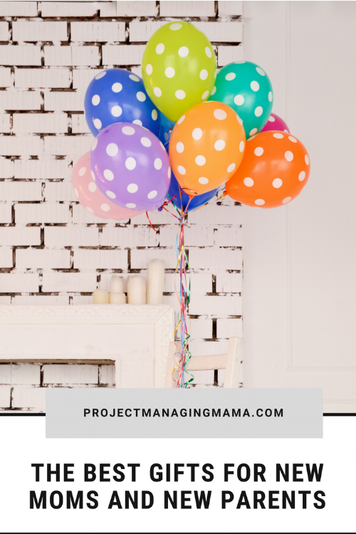 The Best Gifts for New Moms and New Parents | Project Managing Mama
