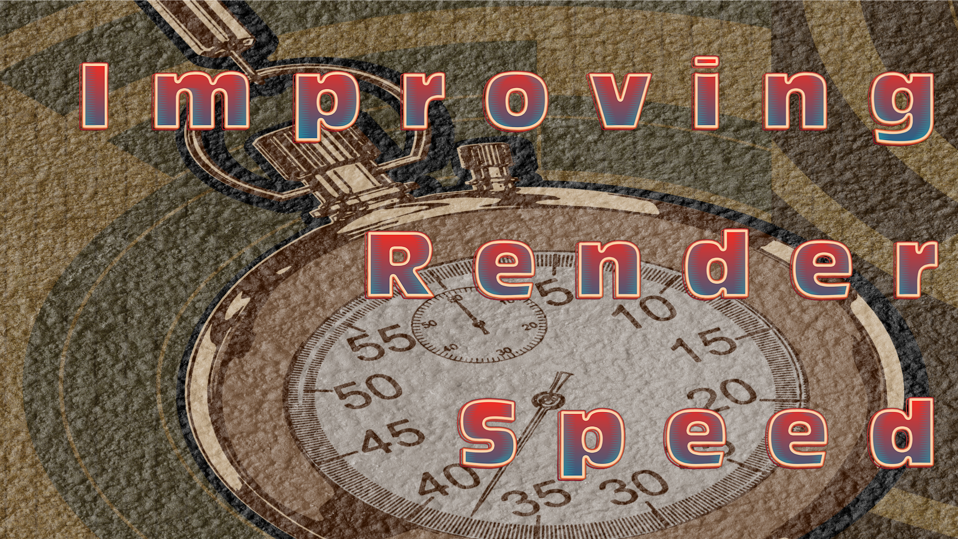 Improving Render Speed.png