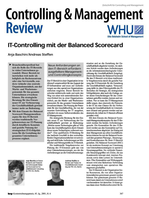 IT-Controlling mit der Balanced Scorecard - Erscheinungsjahr: 2001Branchenübergreifend hat sich die Rolle des IT-Bereichs in vielen Unternehmen gewandelt: Dieser Bereich ist inzwischen weit mehr als lediglich ein Rechenzentrum oder eine Servicestelle, sondern vielmehr eine zentrale Organisationseinheit, aus der Markt- und Wachstumspotenziale für das gesamte Unternehmen erwachsen können. Die strategische Beratung für den Einsatz neuer IT zur Verbesserung der Geschäftsabläufe gewinnt immer mehr an Bedeutung.Mit dem Einsatz des Balanced Scorecard-Managementkonzeptes für den IT-Bereich werden traditionelle Vorgehensweisen zur IT-Planung durch detaillierte Kenntnis und gezielte Nutzung der strategischen IT-Erfolgsfaktoren für die Gestaltung der gesamten Unternehmensprozesse ergänzt.Autoren: Dr. Anja Bashin und Andreas SteffenErschienen in: Kostenrechungspraxis 45 / Controlling & Management Review (Springer-Gabler)Link zum Artikel