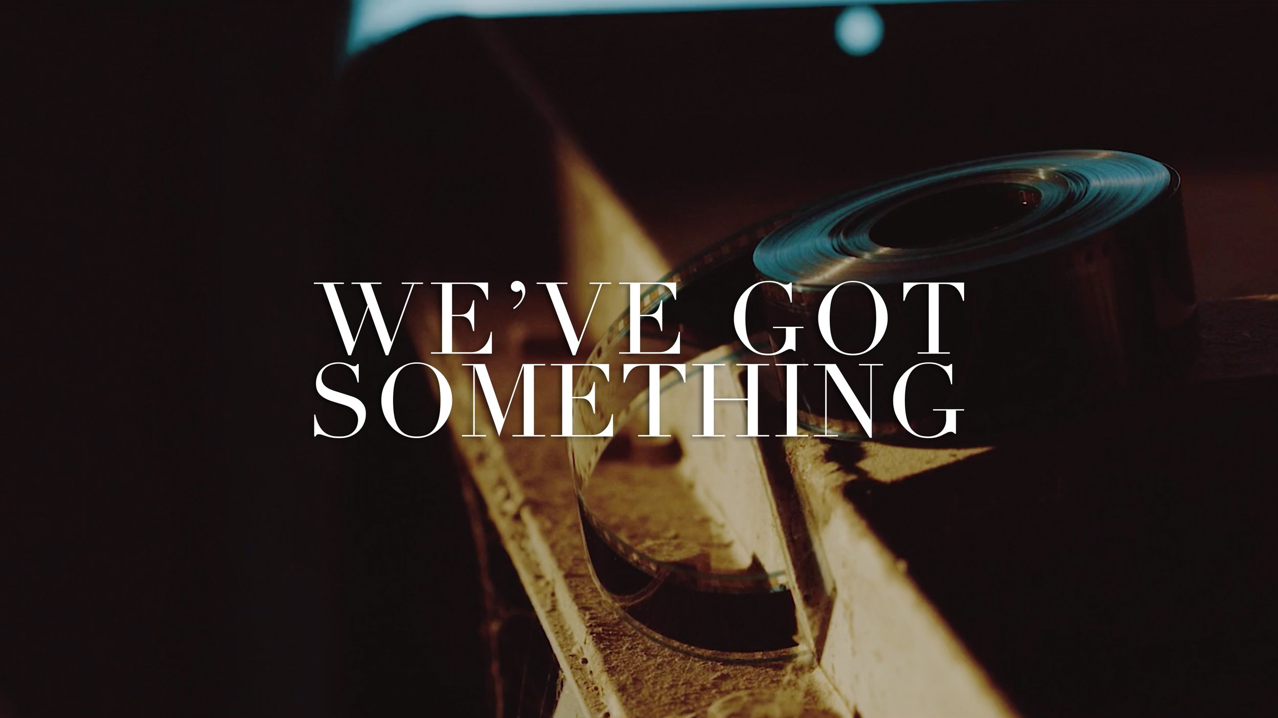 T_We've_Got_Something-squashed.jpg