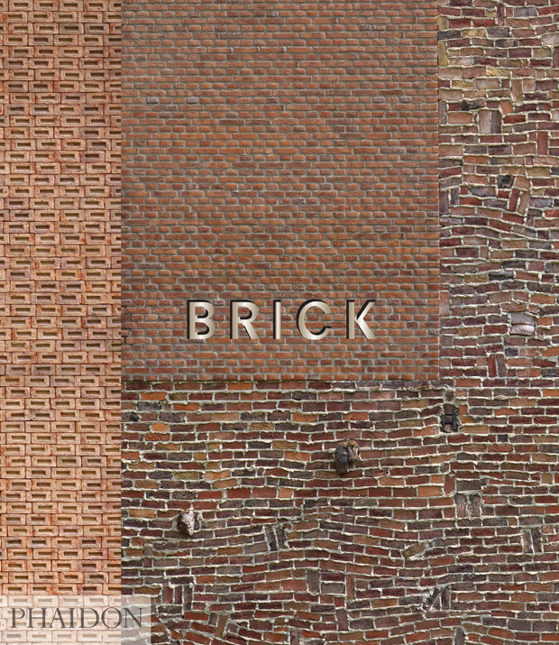 Brick , William Hall, with introductory essay by Dan Cruickshank, ISBN: 9780714868813