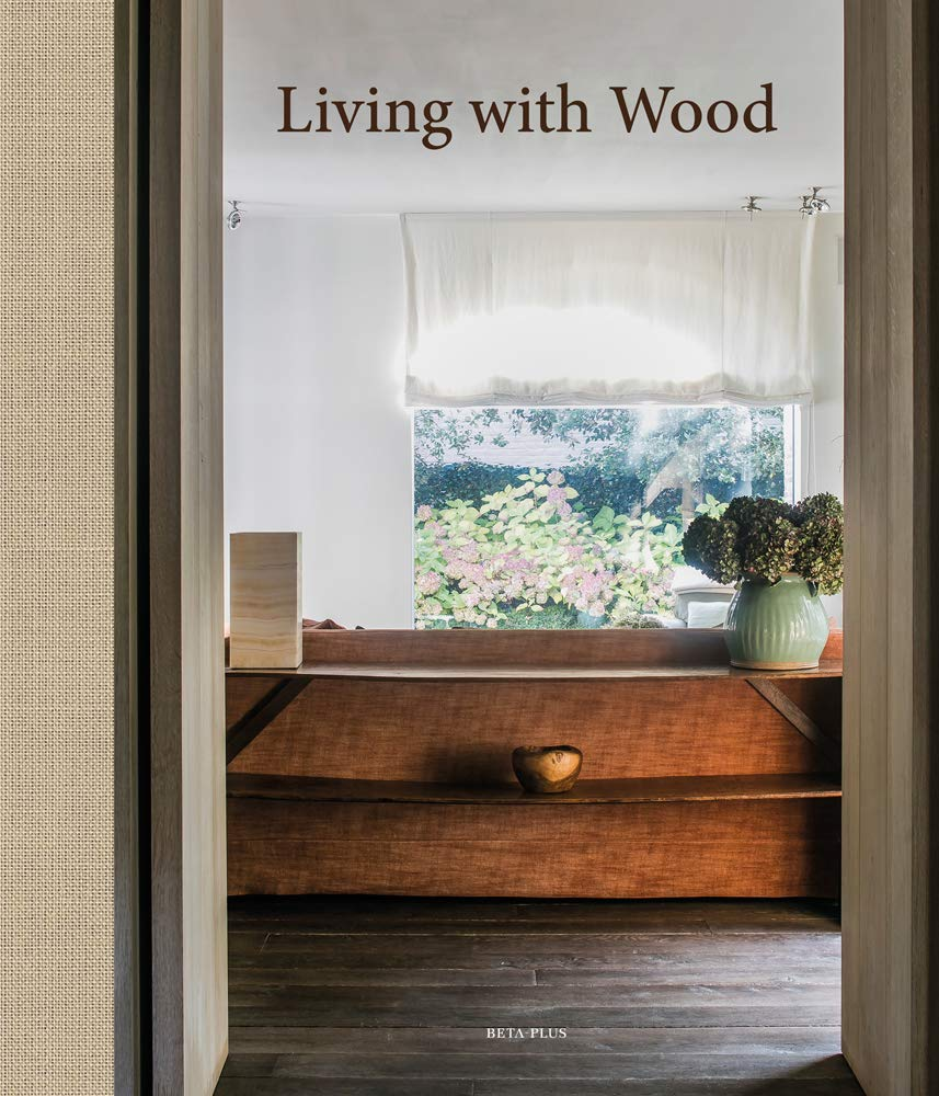 $72.70 •  Living with Wood By: Wilm Pauwels