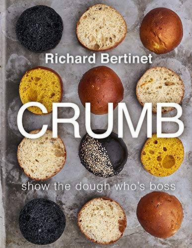 $20.49 • Crumb: Bake Brilliant Bread By: Richard Bertinet