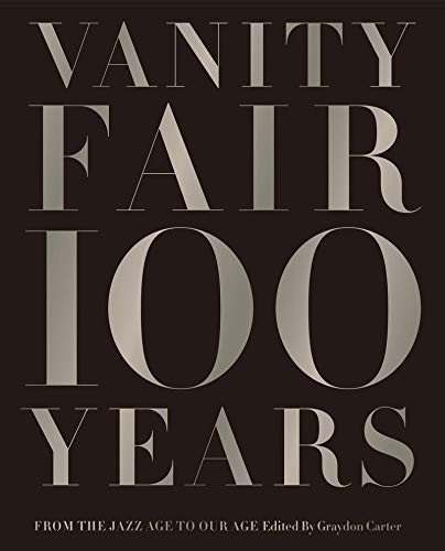 $34.49 • Vanity Fair 100 Years By: Graydon Carter