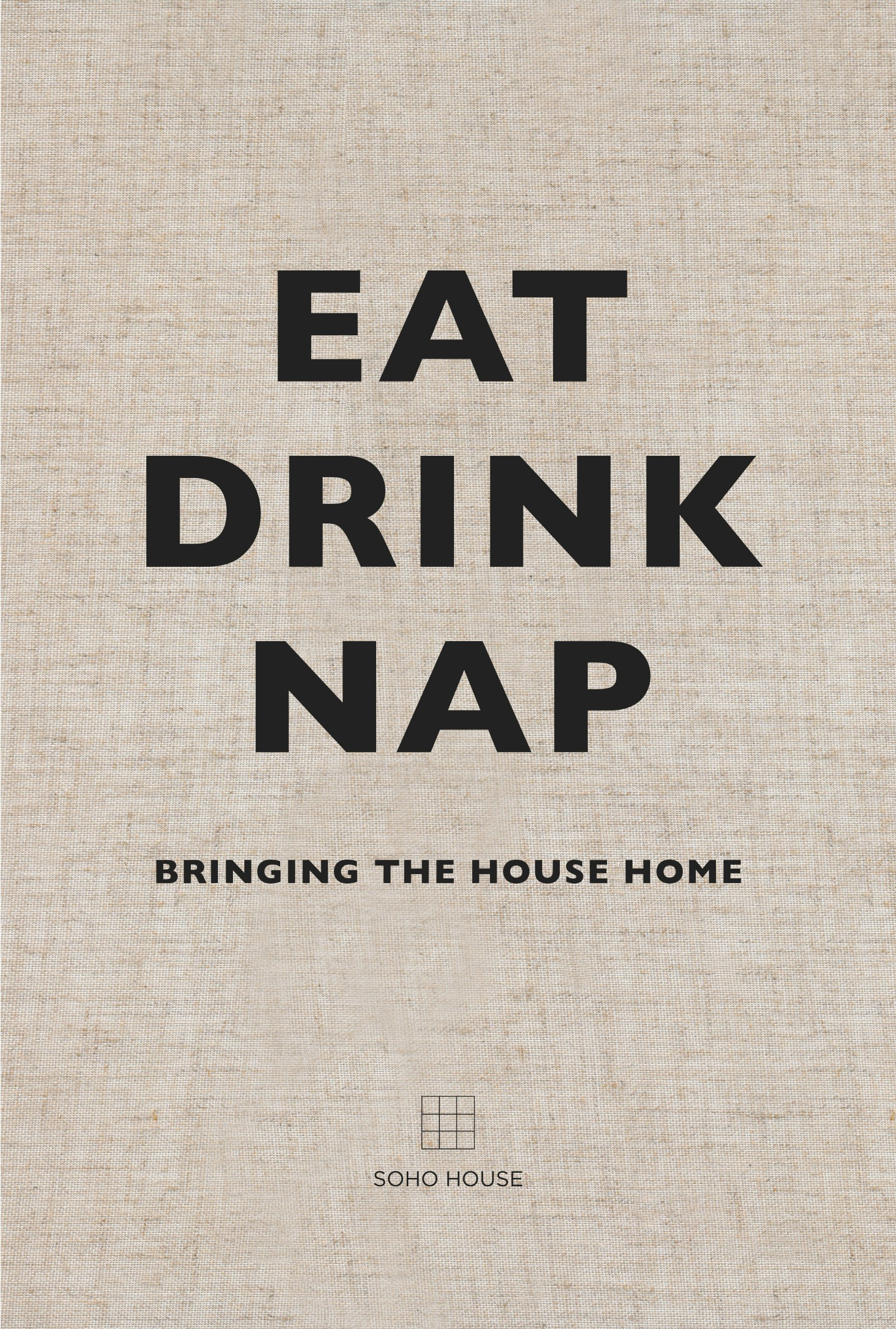 $36.67 • Eat Drink Nap By: Soho House