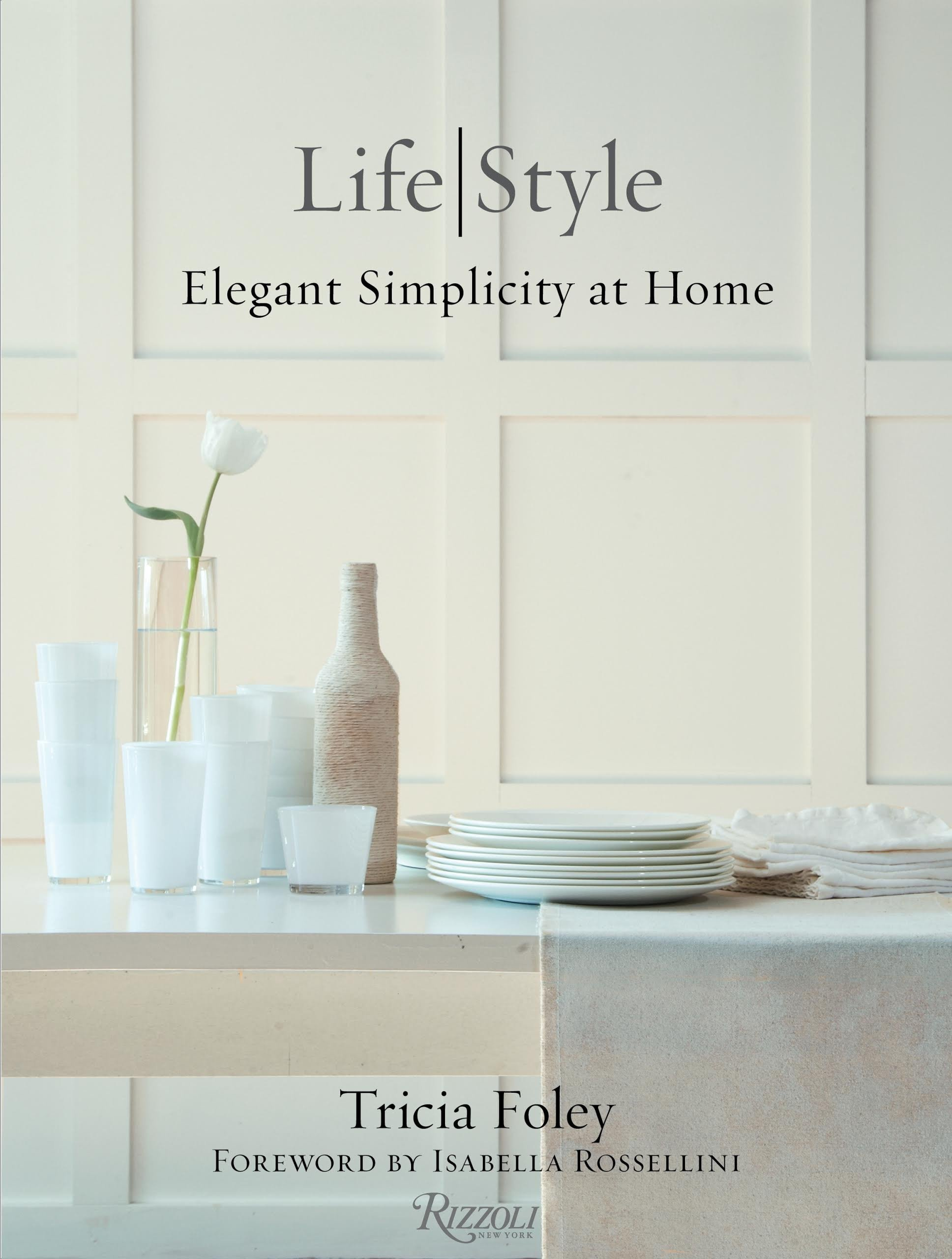 $34.35 •  Life/Style: Elegant Simplicity at Home By: Tricia Foley