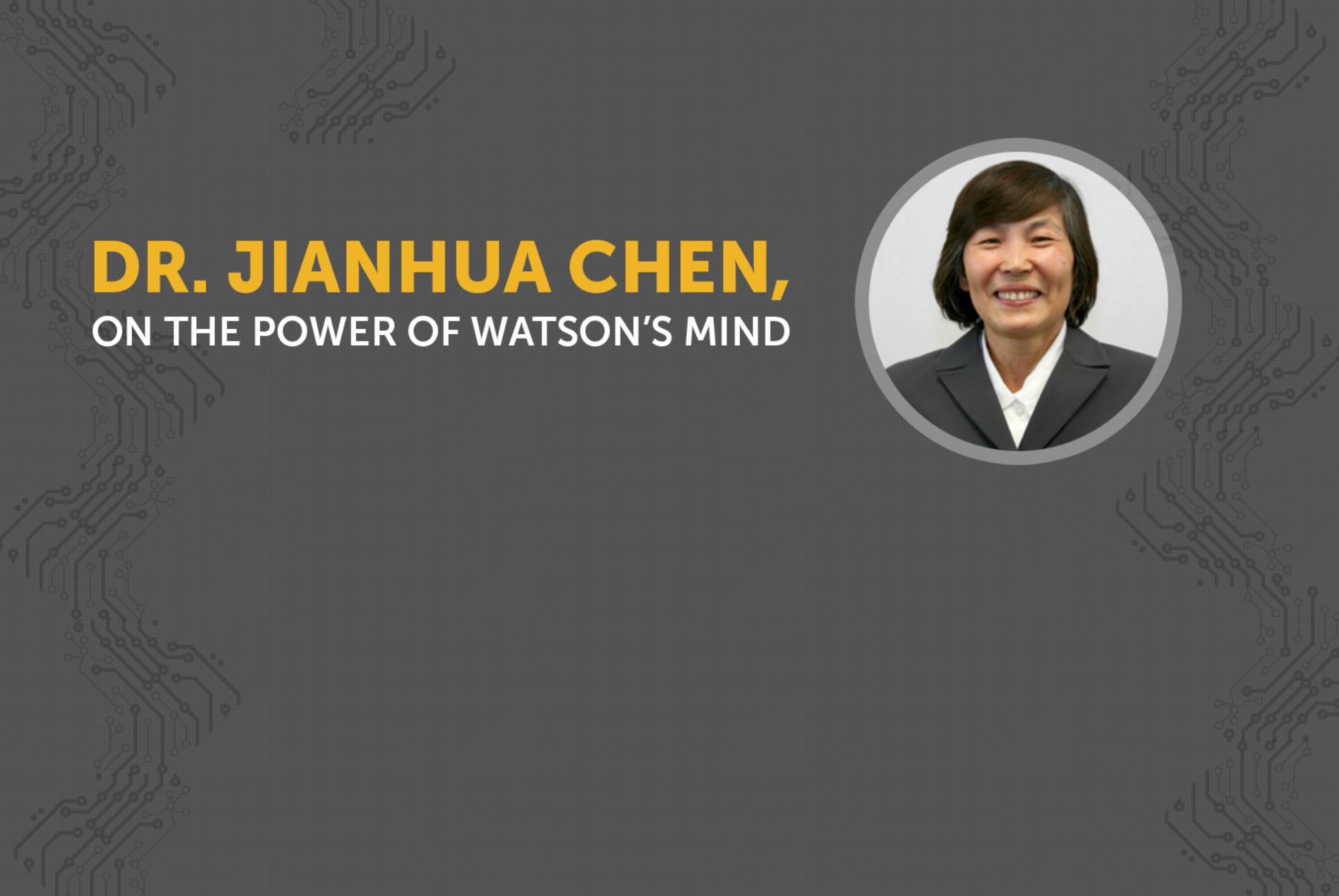 Dr-Jianhua-Chen-on-the-Power-of-Watsons-Mind.jpg