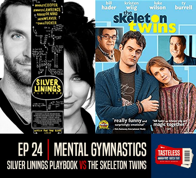 Silver Linings Playbook vs The Skeleton Twins