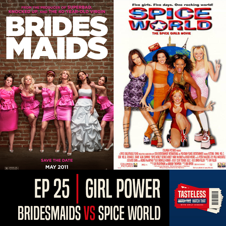 Bridesmaids vs Spice World