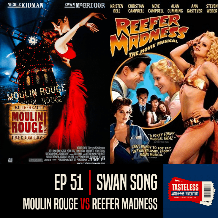 Moulin Rouge vs Reefer Madness the Movie Musical