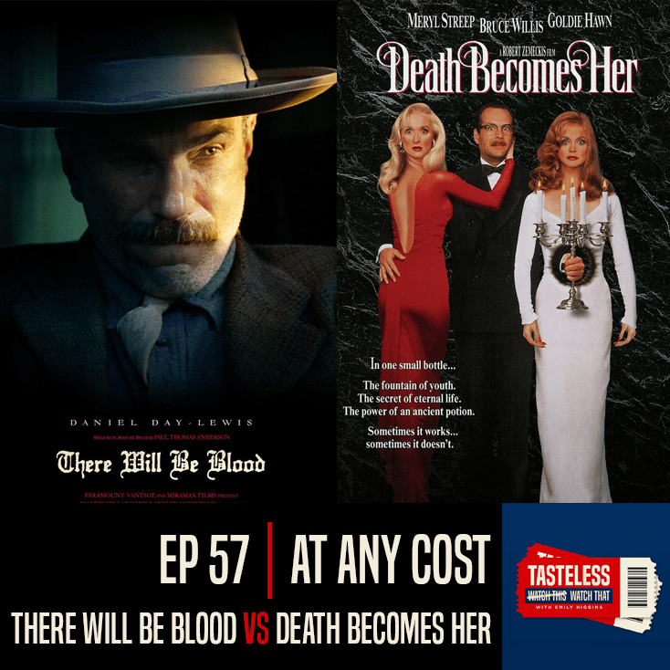 There Will Be Blood vs Death Becomes Her