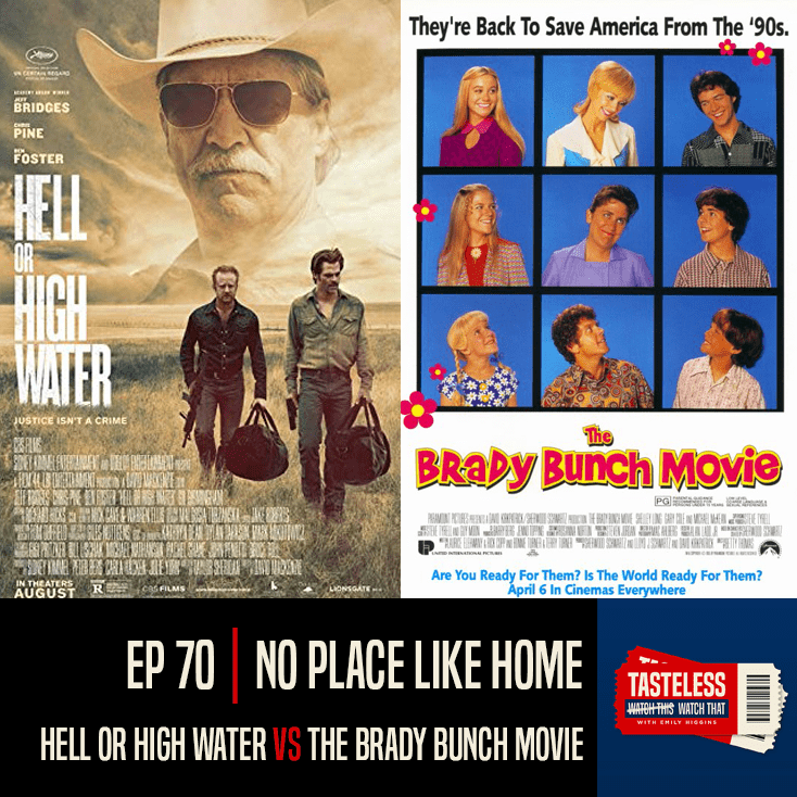 Hell or High Water vs The Brady Bunch Movie