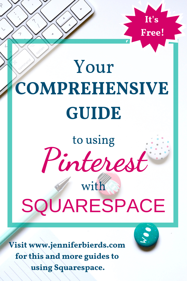 Your Comprehensive Guide to Using Pinterest with Squarespace.png