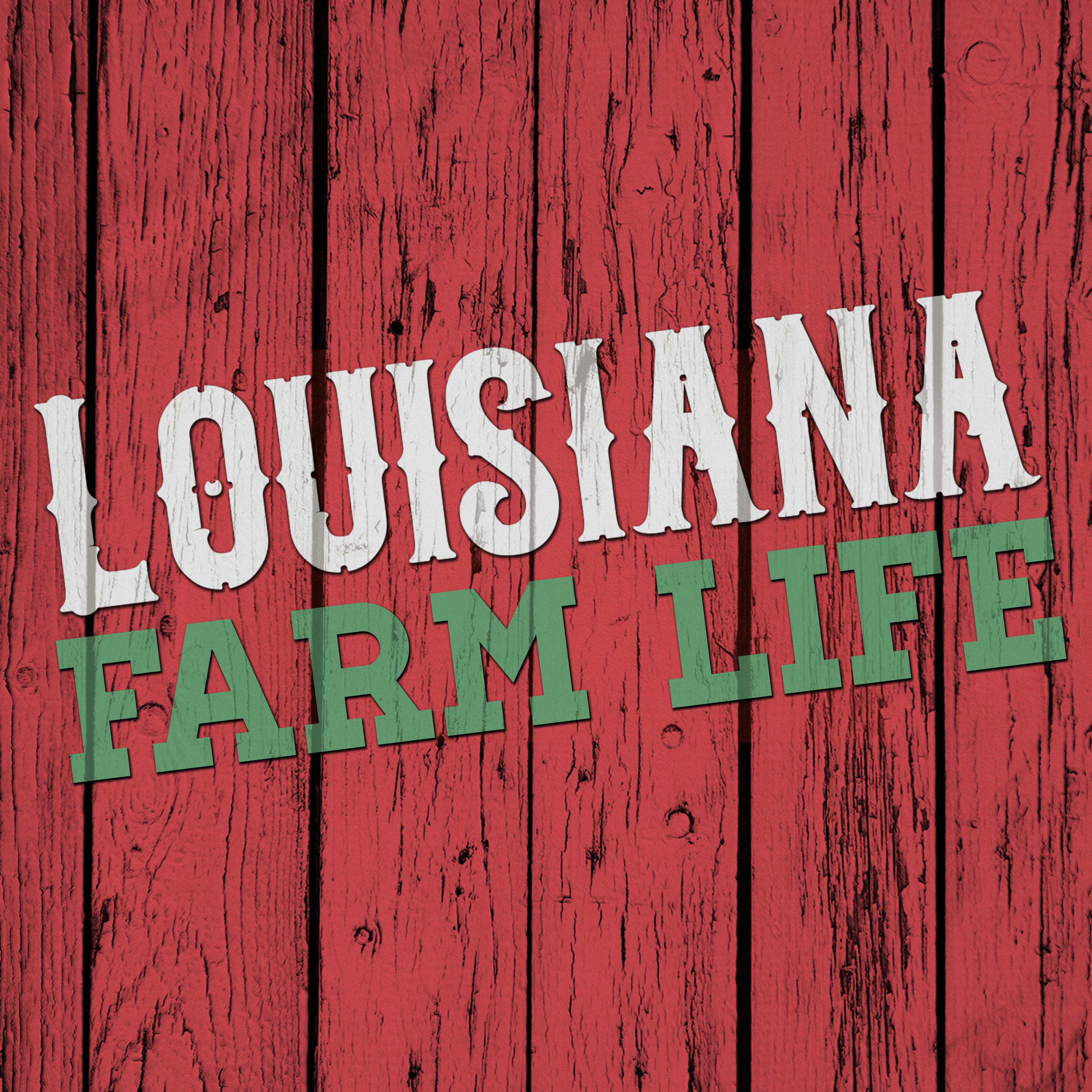 LouisianaFarmLife3000x3000.jpg