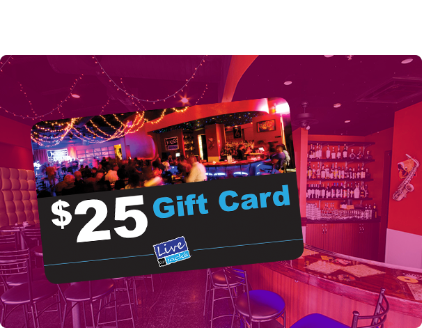 THE PERFECT GIFT - TREAT YOUR MUSIC LOVER TO A NIGHT ON THE TOWN WITH A LIVE @ JACK'S GIFT CARDGift cards are available in any denomination. Stop by and pick one up from your bartender or purchase online instantly.CLICK HERE TO PURCHASE A GIFT CARD ONLINE INSTANTLY >>