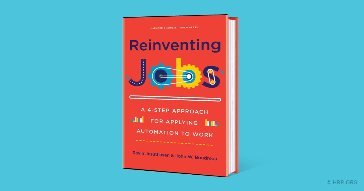 Reinventing Jobs: A 4-Step Approach for Applying Automation to Work  by   Ravin Jesuthasan