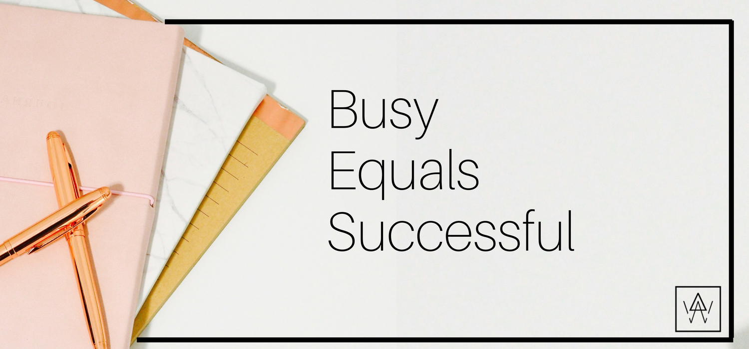 Busy Equals Successful.png