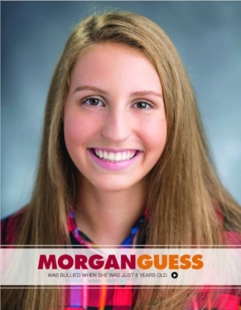Morgan Guess - Morgan Guess is a fourteen year old from Kentucky, who has taken an unbelievable public stand against bullying through the Guess Anti-Bullying Fund. Read all about her and her kindness in action here.Morgan and her mom, Susan started the Guess Anti-Bullying foundation and have become nationally recognized for their work. The two were appointed by Kentucky Governor Steve Beshear to a statewide task force to study youth bullying. Morgan was invited by Gov. Beshear to speak at the press conference and later she was selected by the 26 member task force to be their spokesperson to lobby for a bill to finally define bullying in her state. Morgan testified before the legislature and joined now Governor Matt Bevin to sign Senate Bill 228 into law. The definition now protects all 640,000 Kentucky public school students. Morgan is a youth leader in ACTION!